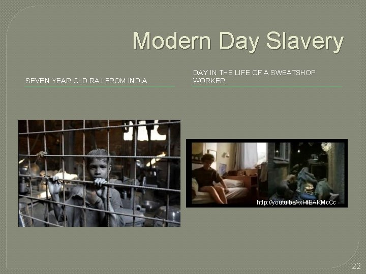 Modern Day Slavery SEVEN YEAR OLD RAJ FROM INDIA DAY IN THE LIFE OF
