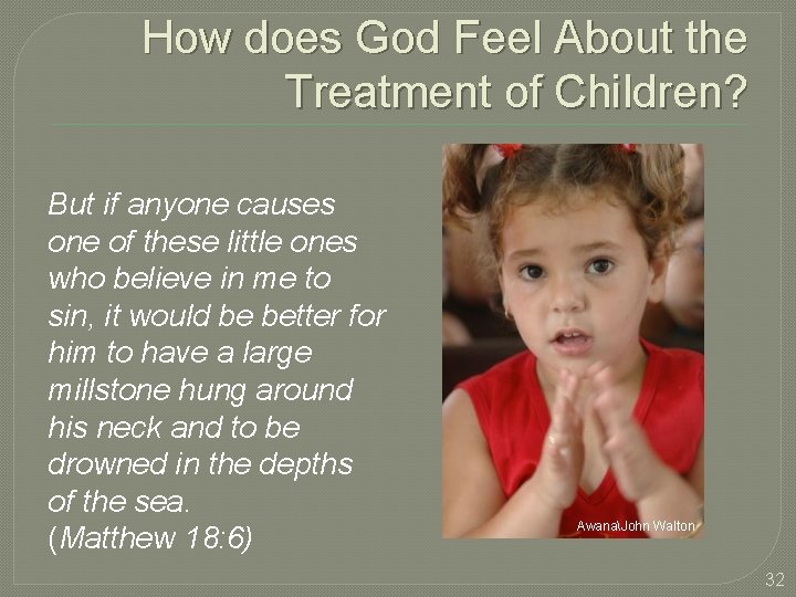 How does God Feel About the Treatment of Children? But if anyone causes one
