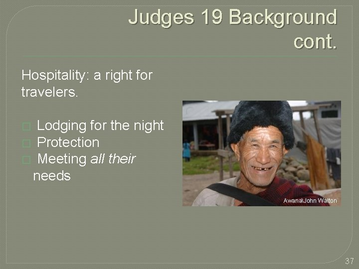 Judges 19 Background cont. Hospitality: a right for travelers. � Lodging for the night