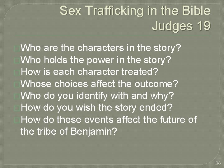 Sex Trafficking in the Bible Judges 19 �Who are the characters in the story?