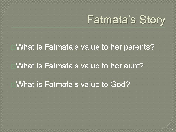 Fatmata's Story �What is Fatmata's value to her parents? �What is Fatmata's value to