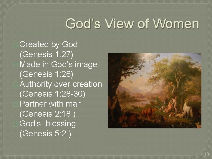 God's View of Women � Created by God (Genesis 1: 27) � Made in