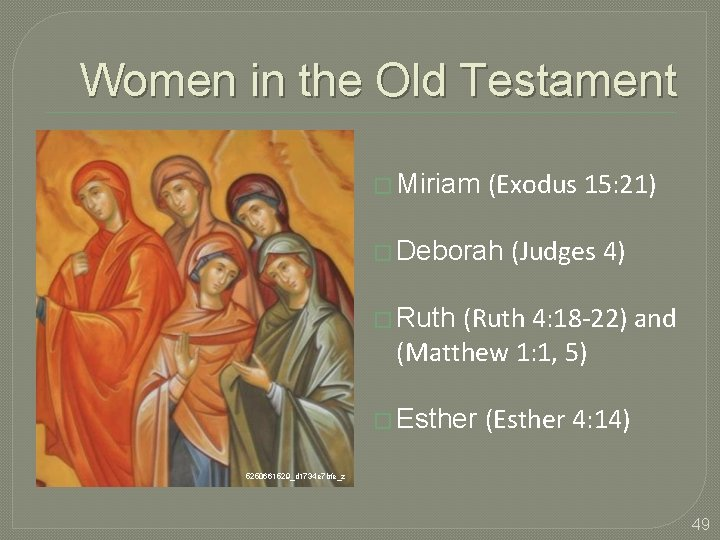 Women in the Old Testament � Miriam (Exodus 15: 21) � Deborah (Judges 4)