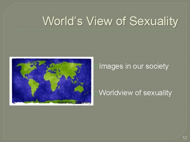 World's View of Sexuality � Images in our society � Worldview of sexuality 8280671002_19