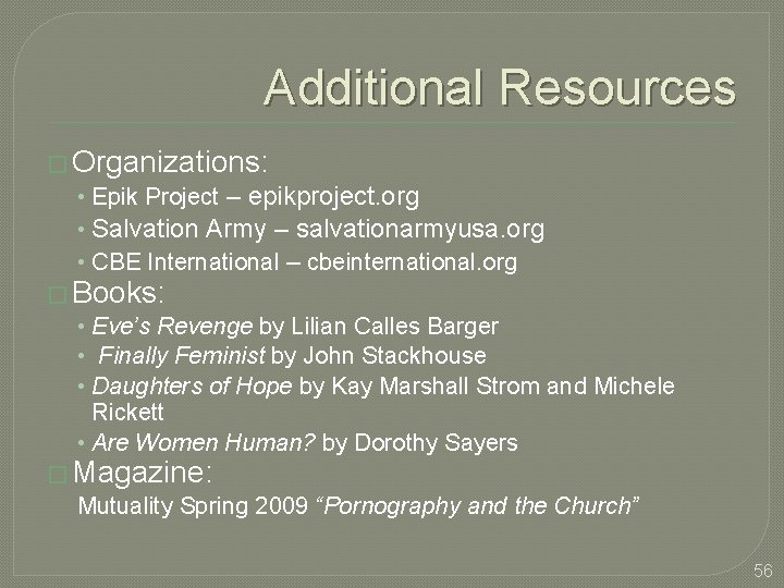 Additional Resources � Organizations: • Epik Project – epikproject. org • Salvation Army –