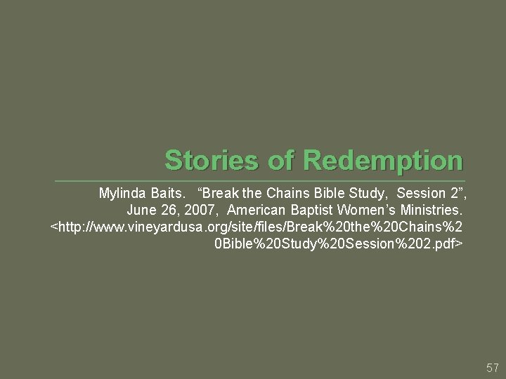 """Stories of Redemption Mylinda Baits. """"Break the Chains Bible Study, Session 2"""", June 26,"""