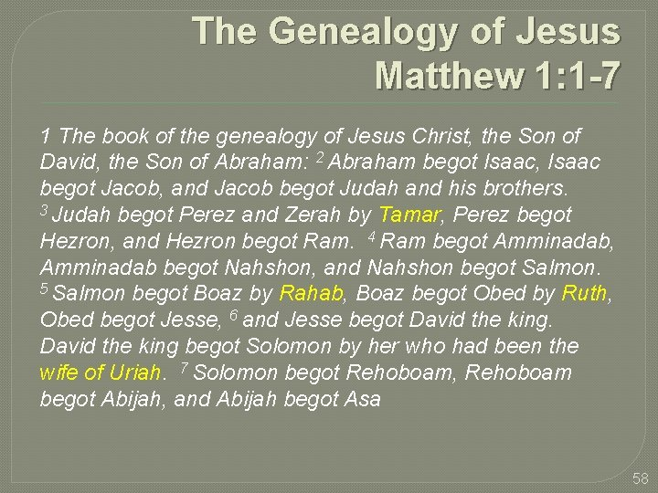 The Genealogy of Jesus Matthew 1: 1 -7 1 The book of the genealogy