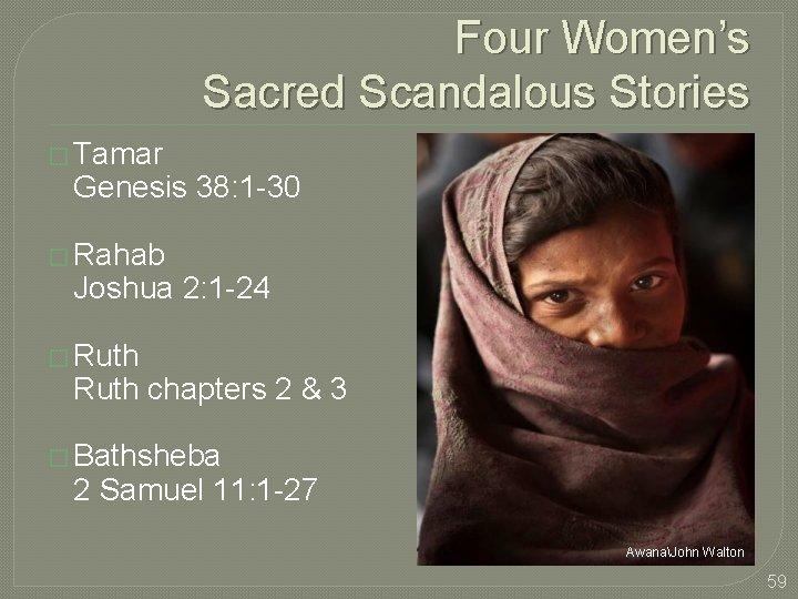 Four Women's Sacred Scandalous Stories � Tamar Genesis 38: 1 -30 � Rahab