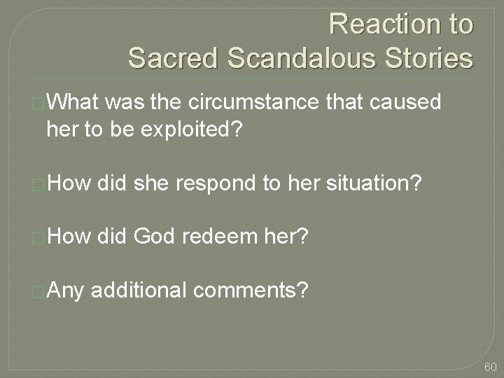 Reaction to Sacred Scandalous Stories �What was the circumstance that caused her to be