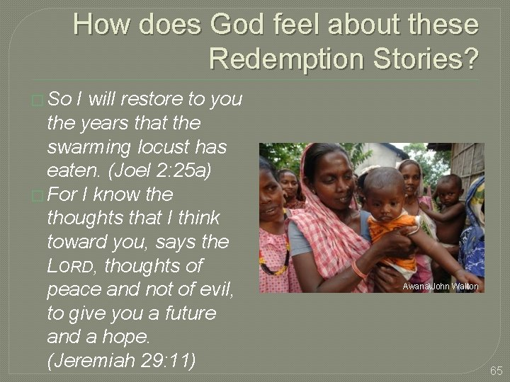How does God feel about these Redemption Stories? � So I will restore to