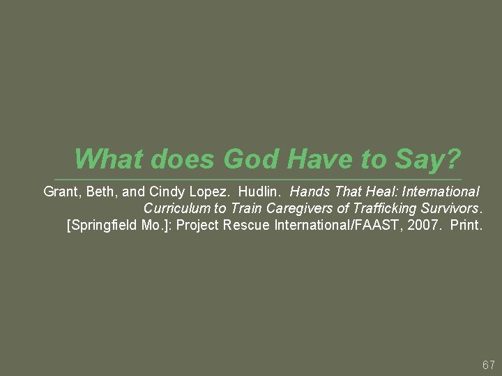 What does God Have to Say? Grant, Beth, and Cindy Lopez. Hudlin. Hands That