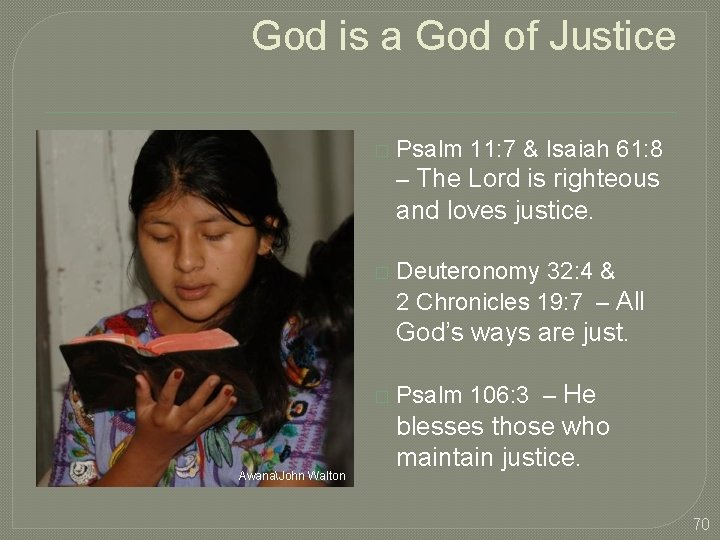 God is a God of Justice � Psalm 11: 7 & Isaiah 61: 8