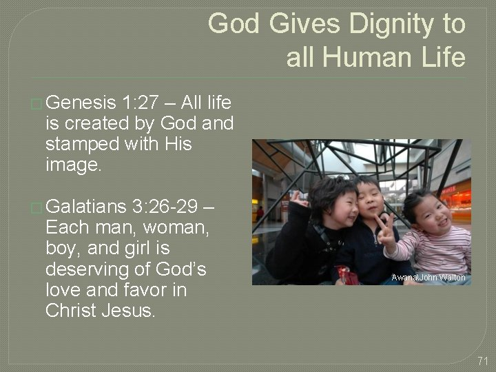 God Gives Dignity to all Human Life � Genesis 1: 27 – All life