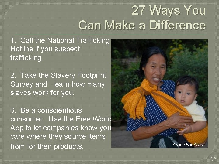 27 Ways You Can Make a Difference 1. Call the National Trafficking Hotline if