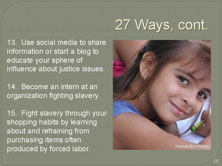 27 Ways, cont. 13. Use social media to share information or start a blog