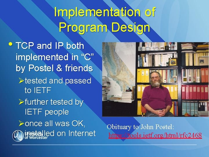 """Implementation of Program Design • TCP and IP both implemented in """"C"""" by Postel"""