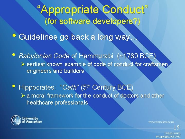 """""""Appropriate Conduct"""" (for software developers? ) • Guidelines go back a long way… •"""