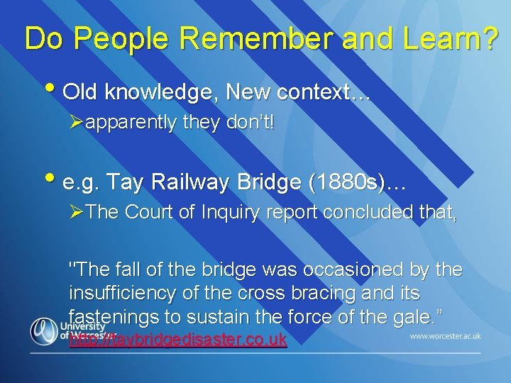 Do People Remember and Learn? • Old knowledge, New context… Øapparently they don't! •