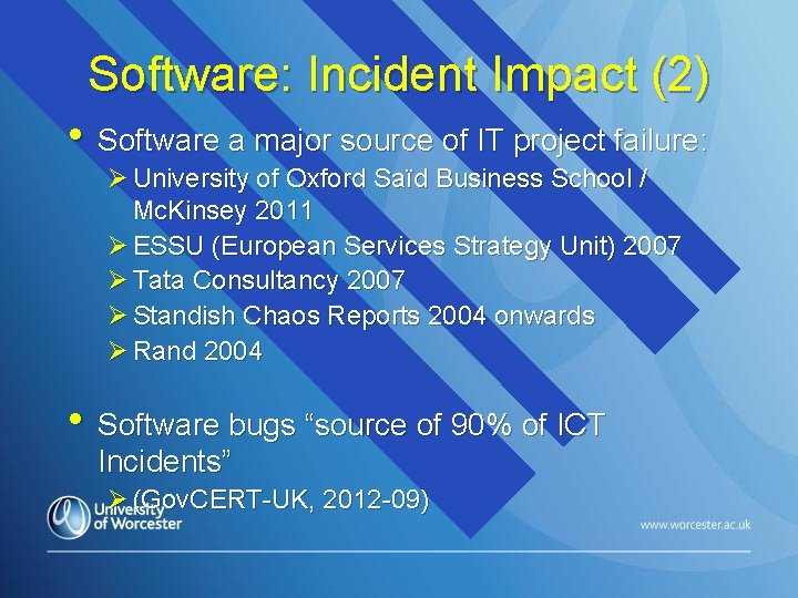 Software: Incident Impact (2) • Software a major source of IT project failure: Ø