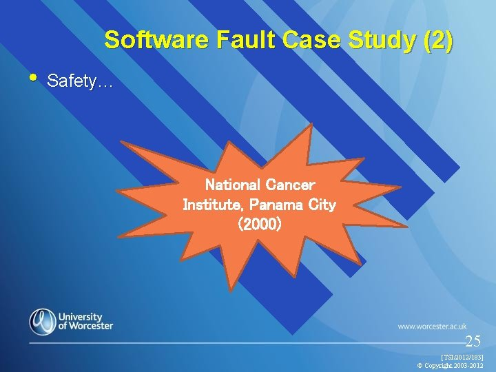 Software Fault Case Study (2) • Safety… National Cancer Institute, Panama City (2000) 25