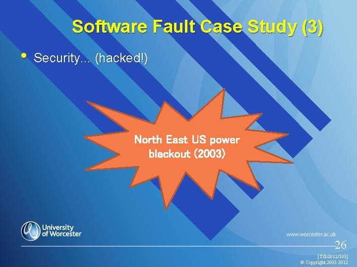 Software Fault Case Study (3) • Security. . . (hacked!) North East US power