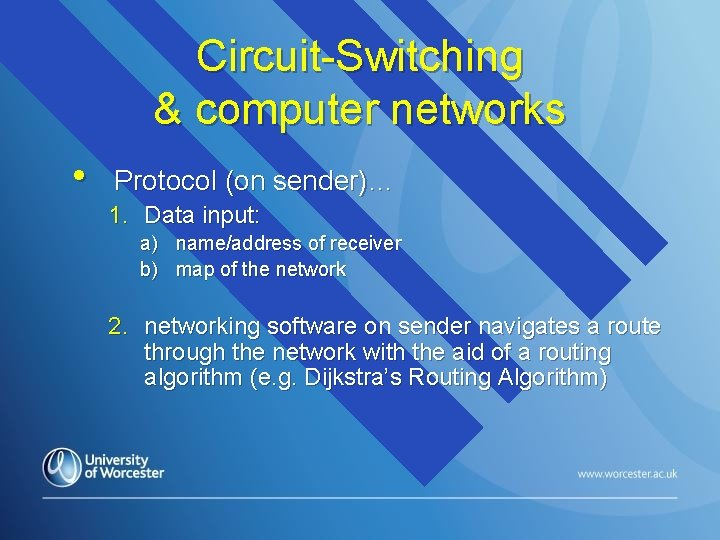 Circuit-Switching & computer networks • Protocol (on sender)… 1. Data input: a) name/address of