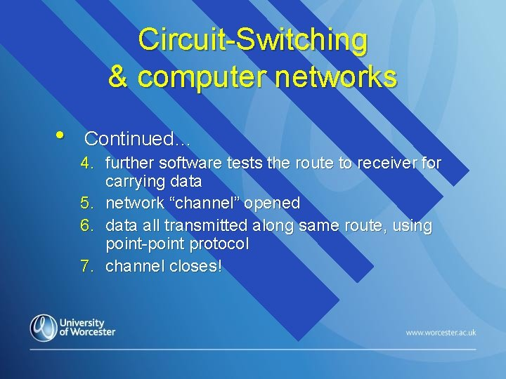 Circuit-Switching & computer networks • Continued… 4. further software tests the route to receiver
