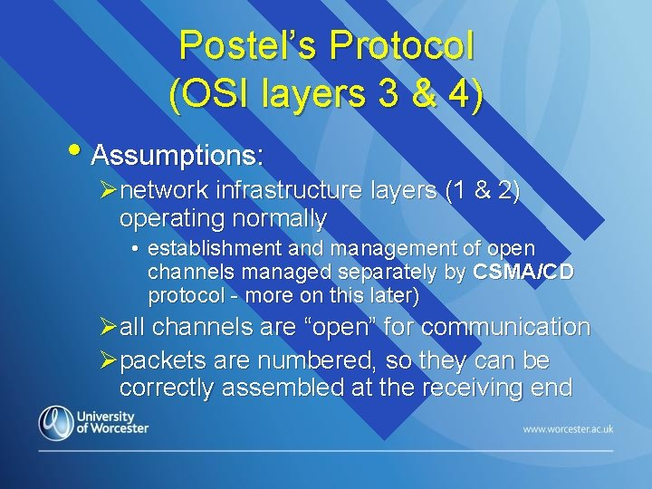 Postel's Protocol (OSI layers 3 & 4) • Assumptions: Ønetwork infrastructure layers (1 &