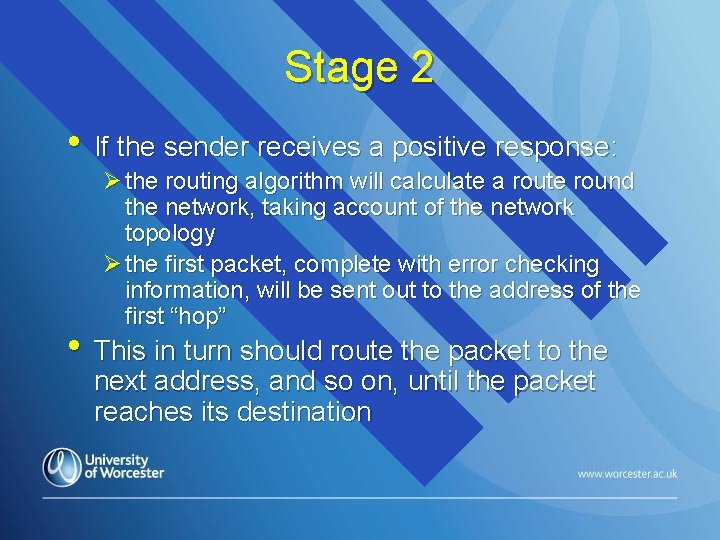 Stage 2 • If the sender receives a positive response: Ø the routing algorithm