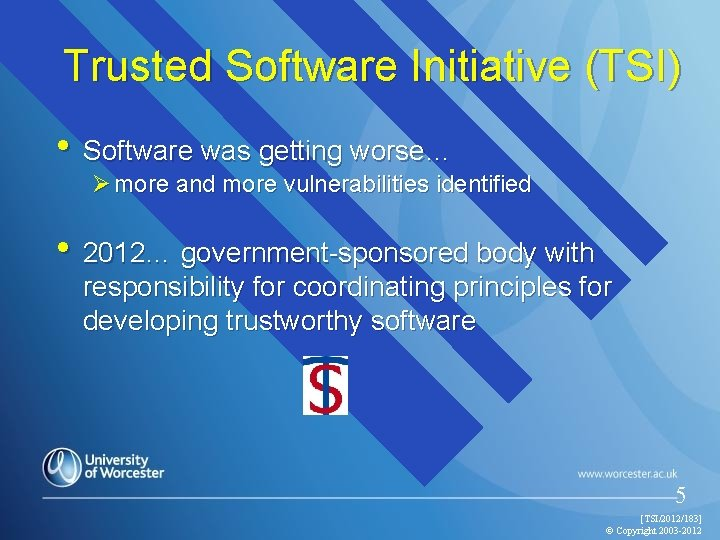 Trusted Software Initiative (TSI) • Software was getting worse… Ø more and more vulnerabilities