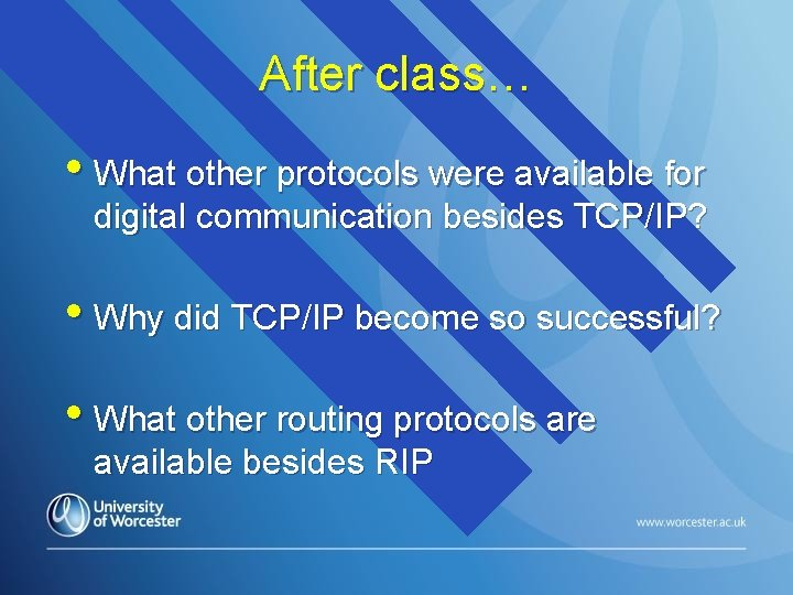After class… • What other protocols were available for digital communication besides TCP/IP? •