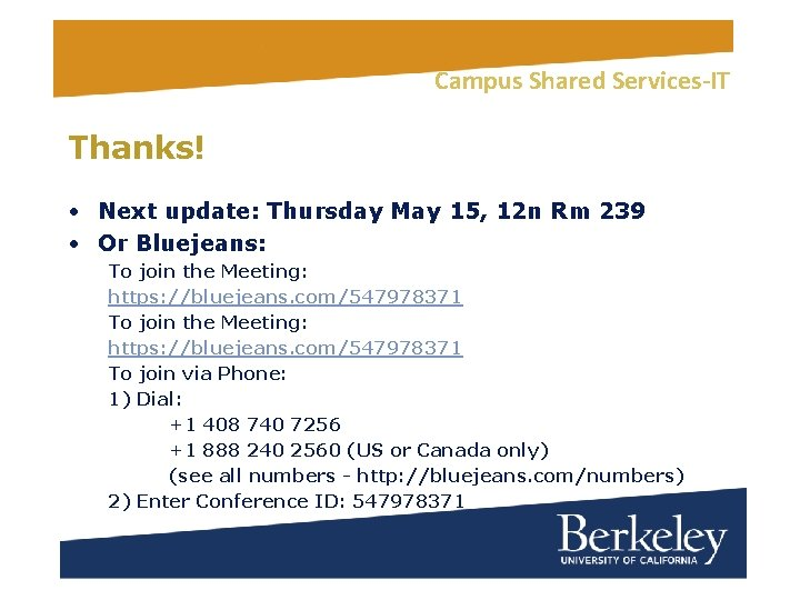 Campus Shared Services-IT Thanks! • Next update: Thursday May 15, 12 n Rm 239