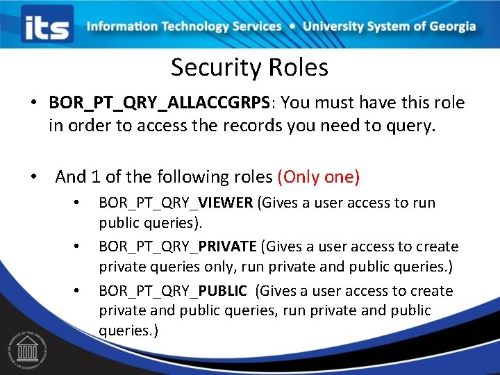 Security Roles • BOR_PT_QRY_ALLACCGRPS: You must have this role in order to access the