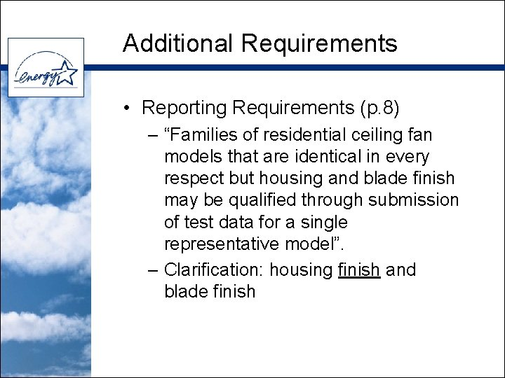 """Additional Requirements • Reporting Requirements (p. 8) – """"Families of residential ceiling fan models"""