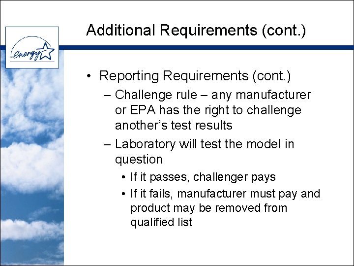 Additional Requirements (cont. ) • Reporting Requirements (cont. ) – Challenge rule – any
