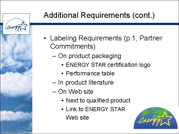 Additional Requirements (cont. ) • Labeling Requirements (p. 1, Partner Commitments) – On product