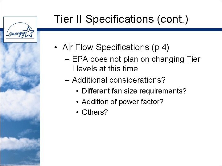 Tier II Specifications (cont. ) • Air Flow Specifications (p. 4) – EPA does