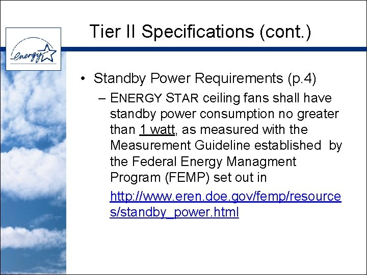 Tier II Specifications (cont. ) • Standby Power Requirements (p. 4) – ENERGY STAR