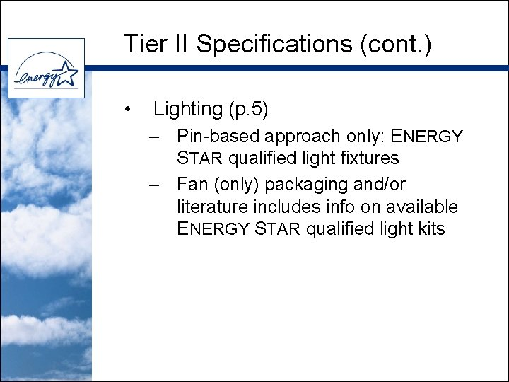 Tier II Specifications (cont. ) • Lighting (p. 5) – Pin-based approach only: ENERGY