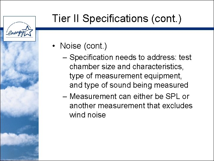 Tier II Specifications (cont. ) • Noise (cont. ) – Specification needs to address: