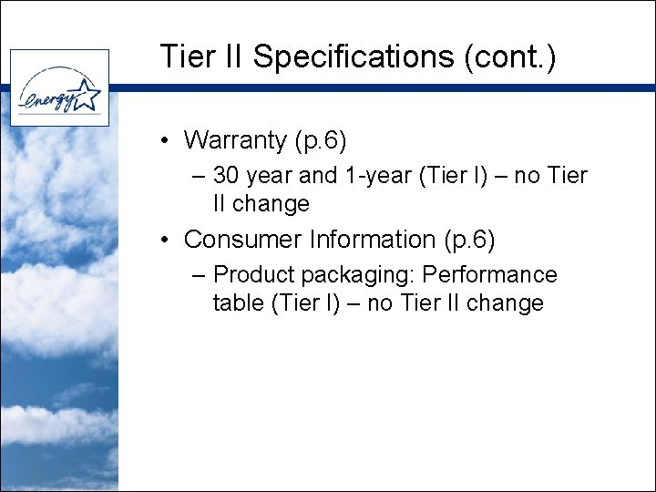 Tier II Specifications (cont. ) • Warranty (p. 6) – 30 year and 1