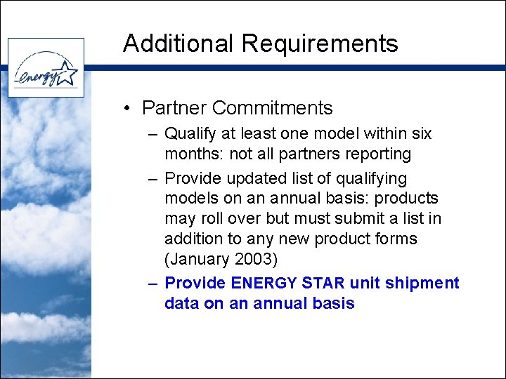 Additional Requirements • Partner Commitments – Qualify at least one model within six months: