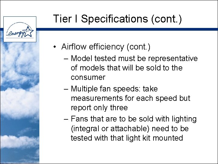 Tier I Specifications (cont. ) • Airflow efficiency (cont. ) – Model tested must
