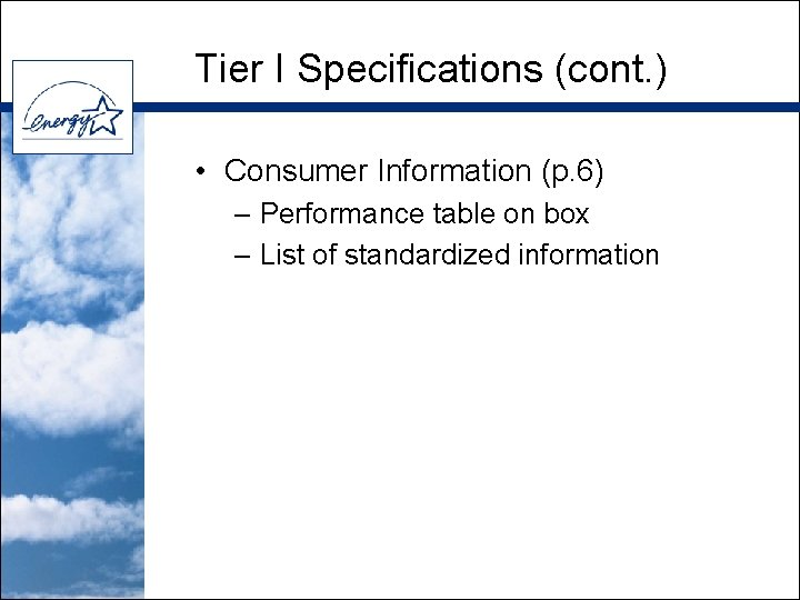 Tier I Specifications (cont. ) • Consumer Information (p. 6) – Performance table on