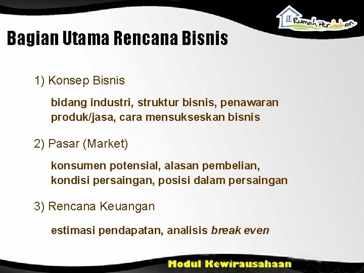 Bagian Utama Rencana Bisnis 1) Konsep Bisnis bidang industri, struktur bisnis, penawaran produk/jasa, cara