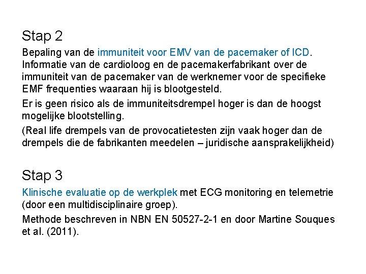 Stap 2 Bepaling van de immuniteit voor EMV van de pacemaker of ICD. Informatie