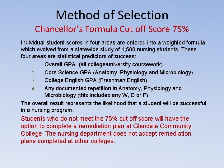Method of Selection Chancellor's Formula Cut off Score 75% Individual student scores in four