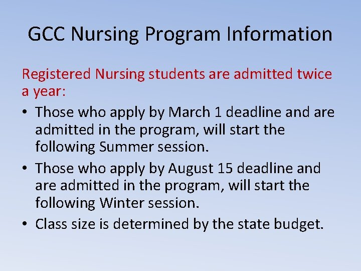 GCC Nursing Program Information Registered Nursing students are admitted twice a year: • Those