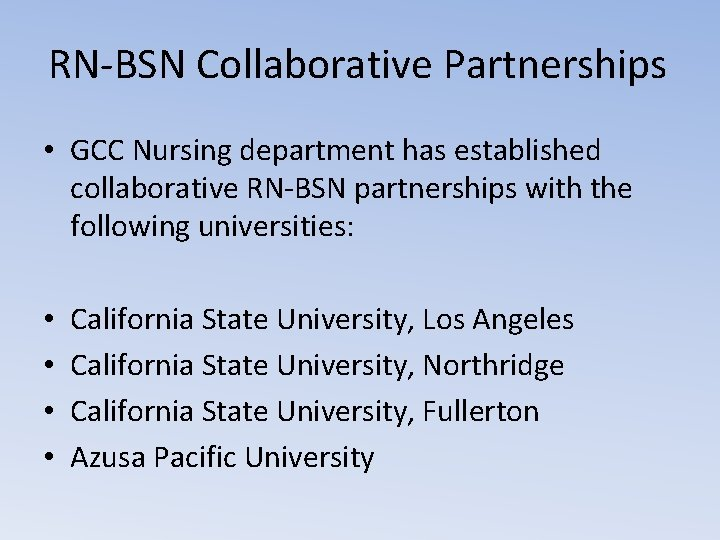 RN-BSN Collaborative Partnerships • GCC Nursing department has established collaborative RN-BSN partnerships with the