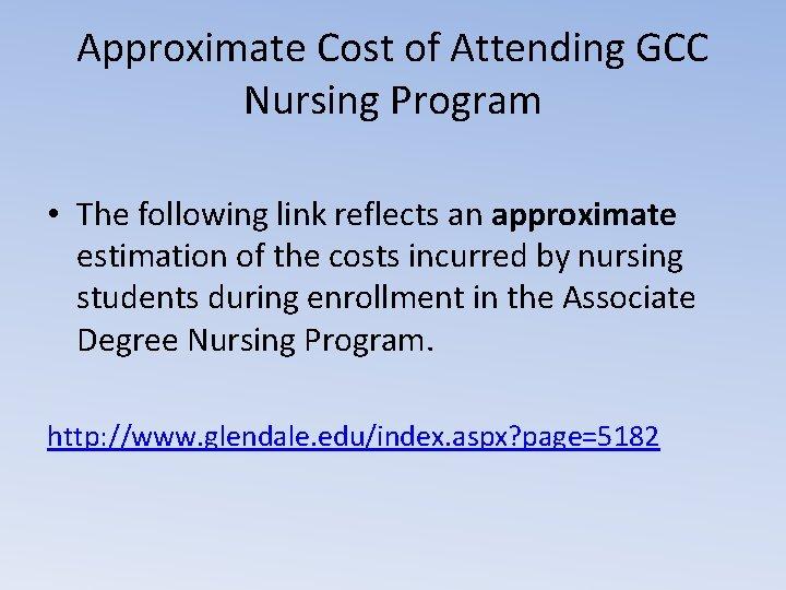 Approximate Cost of Attending GCC Nursing Program • The following link reflects an approximate